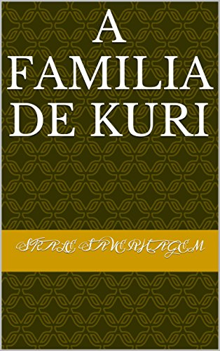 A familia De Kuri (Spanish Edition) by [Saverhagem, Skale]