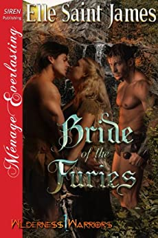 Bride of the Furies [Wilderness Warriors 1] (Siren Publishing Menage Everlasting) by [Saint James, Elle]