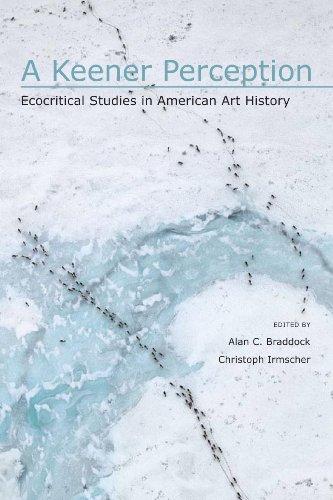 A Keener Appreciation: Ecocritical Studies in American Art History