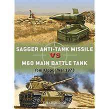 Sagger Anti-Tank Missile vs M60 Main Battle Tank: Yom Kippur War 1973 (Duel Book 84)