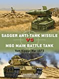 Sagger Anti-Tank Missile vs M60 Main Battle Tank: Yom Kippur War 1973 (Duel Book 84)