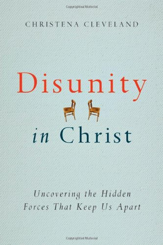 Disunity in Christ: Uncovering the Hidden Forces that Keep Us - Cleveland Outlets