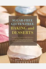 Sugar-Free Gluten-Free Baking and Desserts: Recipes for Healthy and Delicious Cookies, Cakes, Muffins, Scones, Pies, Puddings, Breads and Pizzas by Kelly E. Keough (Jun 9 2009) Paperback