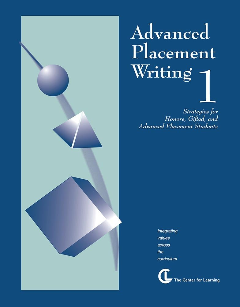 Read Online Advanced Placement Writing 1: Strategies for Honors, Gifted, and Advanced Placement Students (Curriculum Unit) pdf epub
