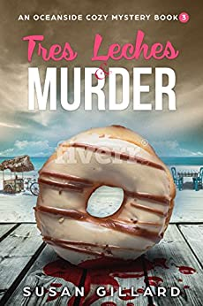 Tres Leches & Murder: An Oceanside Cozy Mystery - Book 3 by [Gillard, Susan]