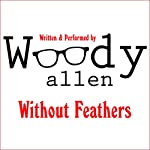 Without Feathers | Woody Allen