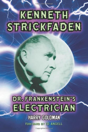 Kenneth Strickfaden, Dr. Frankenstein's Electrician