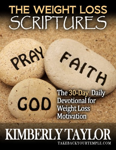 (The Weight Loss Scriptures: The 30-Day Daily Devotional for Weight Loss Motivation)