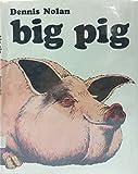 Big Pig, Dennis Nolan, 0130761583