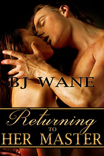 Book: Returning to Her Master by BJ Wane