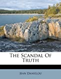 The Scandal of Truth, Jean Danielou, 1245634445