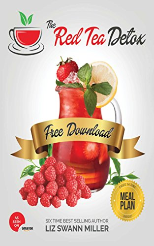 RED TEA DETOX: Proven to Stop Hunger Cravings in Their Tracks & Help You Melt Away up to 1 Pound of FAT PER DAY! (weight loss) by bendjeddou imad