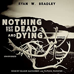 Nothing but the Dead and Dying Audiobook
