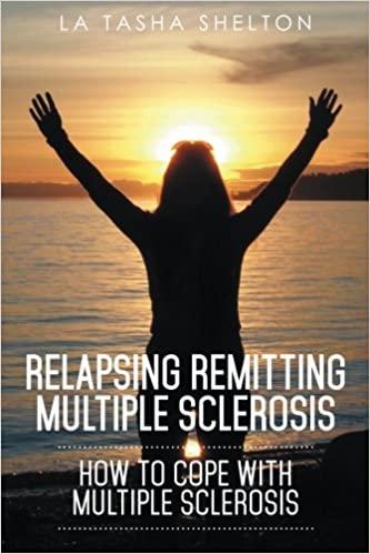 Relapsing Remitting Multiple Sclerosis: How to Cope with