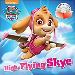 High-Flying Skye (PAW Patrol) (Book and CD): Random House