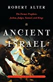 Ancient Israel: The Former Prophets - Joshua, Judges, Samuel, and Kings - A Translation with Commentary
