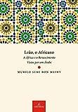 capa de Leão, o africano: A África e o Renascimento Vistos por um Árabe