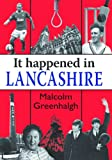 It Happened in Lancashire, Malcolm Greenhalgh, 1906122393