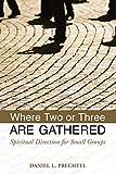 Where Two or Three Are Gathered: Spiritual