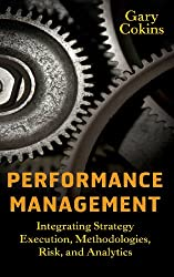 Performance Management: Integrating Strategy Execution, Methodologies, Risk, and Analytics (Wiley & SAS Business)