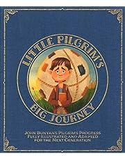 Little Pilgrim's Big Journey: John Bunyans Pilgrim's Progress Fully Illustrated & Adapted for Kids