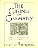 img - for The Cuisines of Germany: Regional Specialties and Traditional Home Cooking by Horst Scharfenberg (1989-08-01) book / textbook / text book