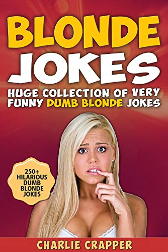 Blonde Jokes: Laugh Out Loud With These Funny Dumb Blondes
