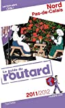 Guide du Routard Nord, Pas-de-Calais 2011/2012 par Guide du Routard