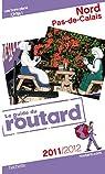 Guide du Routard Nord, Pas-de-Calais 2011/2012 par Guide du Routard