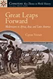 Great Leaps Forward: Modernizers in Africa, Asia, and Latin America (Connections: Key Themes in World History)