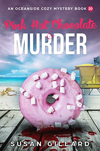 Pink Hot Chocolate & Murder: An Oceanside Cozy Mystery - Book 20