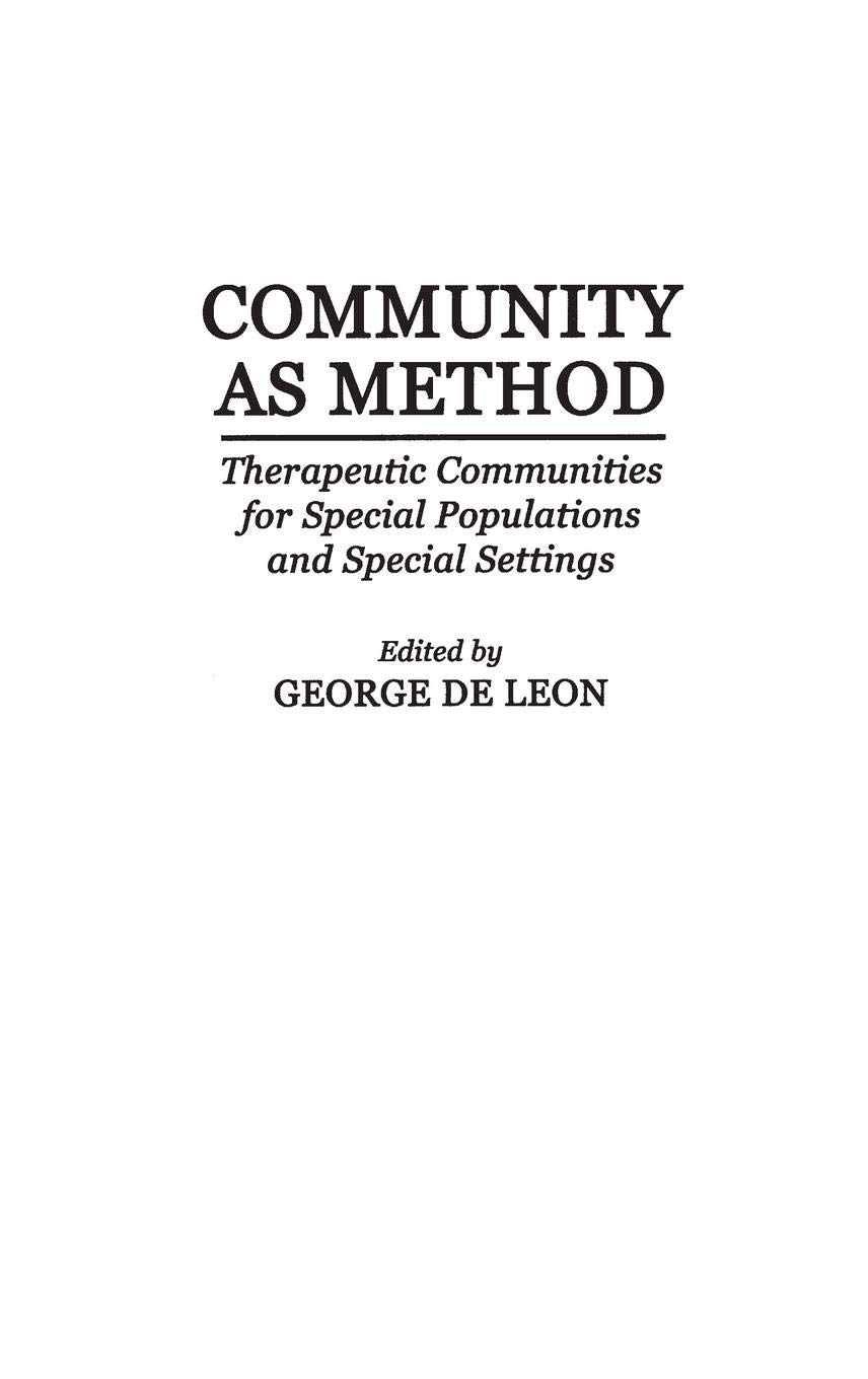 Community As Method: Therapeutic Communities for
