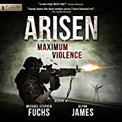 Maximum Violence: Arisen, Book 4 | Michael Stephen Fuchs, Glynn James