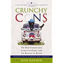 Crunchy Cons: The New Conservative Counterculture and Its Return to Roots (English Edition)