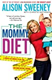 The Mommy Diet, Alison Sweeney and Christie Matheson, 1451651449
