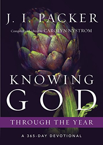 Knowing God Through the Year: A 365-Day Devotional (Through the Year Devotionals) (Packer Jl)