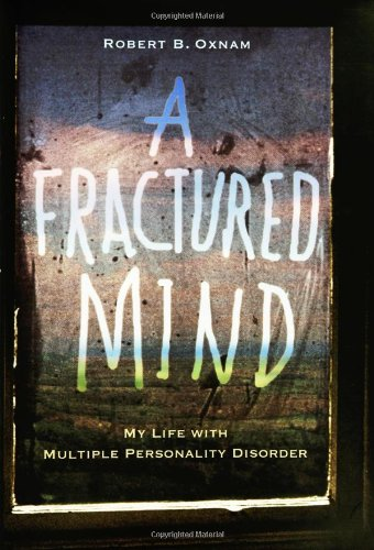 Download A Fractured Mind: My Life with Multiple Personality Disorder pdf epub