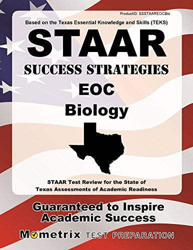 STAAR Success Strategies EOC Biology Study Guide: STAAR Test Review for the State of Texas Assessments of Academic Readiness