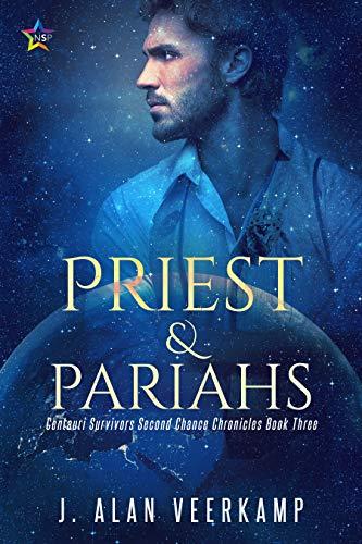 Priest and Pariahs (Centauri Survivors Second Chance Chronicles Book 3)
