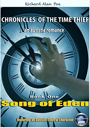 CHRONICLES OF THE TIME THIEF – Song of Eden : an autistic romance