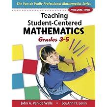 Teaching Student-Centered Mathematics: Grades 3-5