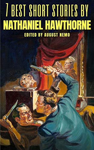 7 best short stories by Nathaniel Hawthorne