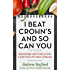 I Beat Crohn's and So Can You: Knowledge and Tools to Live a Life Free of Crohn's Disease
