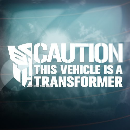 CAUTION THIS VEHICLE IS A TRANSFORMER Funny Car,Window,Bumper Vinyl Decal Sticker (White)
