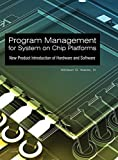 img - for Program Management for System on Chip Platforms: New Product Introduction of Hardware and Software by Whitson G. Waldo (2010-09-01) book / textbook / text book