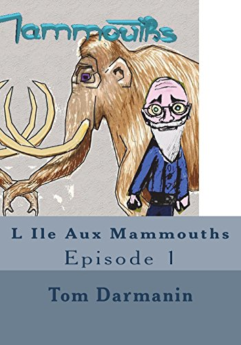 L Ile Aux Mammouths Episode 1 (Volume 1)  [Darmanin, Tom] (Tapa Blanda)