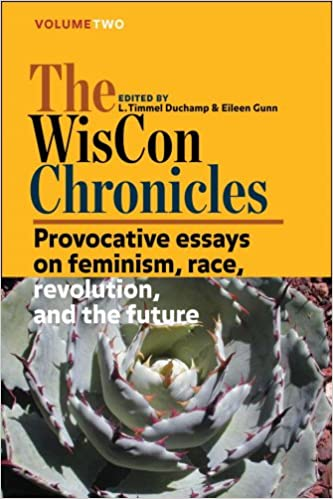 Research Essay Topics For High School Students  Provocative Essays On Feminism Race Revolution And The Future L  Timmel Duchamp Eileen Gunn  Amazoncom Books Essays In Science also Business Communication Essay The Wiscon Chronicles Vol  Provocative Essays On Feminism Race  What Is A Thesis For An Essay