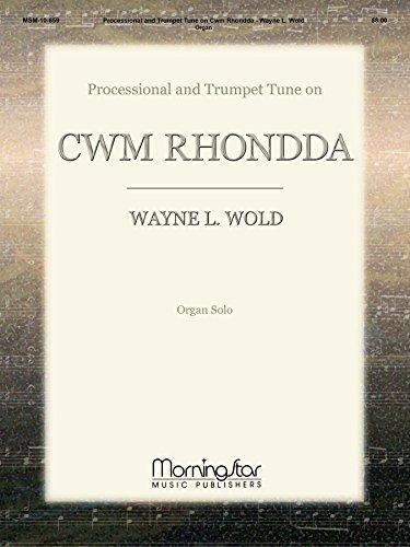 Processional and Trumpet Tune on CWM Rhondda. Composer: Wold, Wayne L.. for Organ. Medium. ()