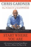 Start Where You Are, Chris Gardner and Mim E. Rivas, 0061537128