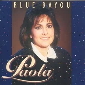 Paola - Blue Bayou - Amazon.com Music